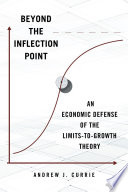 Beyond the Inflection Point  An Economic Defense of the Limits To Growth Theory