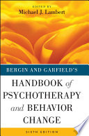 Bergin and Garfield s Handbook of Psychotherapy and Behavior Change
