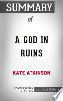 Summary Of A God In Ruins By Kate Atkinson | Conversation Starters : a brief look inside: every good book contains...