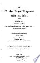 Das Tiroler Jäger-Regiment Kaiser Franz Josef I. in dem Feldzuge 1859