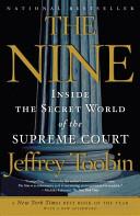 The Nine  Inside the Secret World of the Supreme Court
