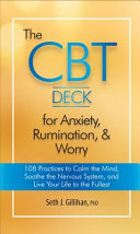 The Cbt Deck For Anxiety Rumination Worry 108 Practices To Calm The Mind Soothe The Nervous System And Live Your Life To The Fullest