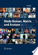 Blade Runner  Matrix und Avatare