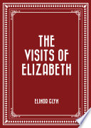The Visits of Elizabeth Early 20th Century Her Romances Were