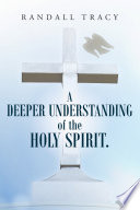 A Deeper Understanding of the Holy Spirit. Satisfy The Seeds Of Greatness