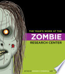 The Year S Work At The Zombie Research Center