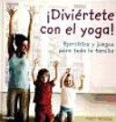 ¡Diviértete con el yoga!