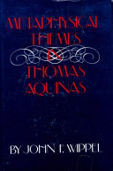 Metaphysical themes in Thomas Aquinas