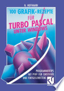 100 Grafik Rezepte f  r Turbo Pascal unter Windows