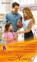 Une famille pour Alec MacAvoy   Sous le charme d une princesse