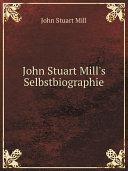 John Stuart Mill's Selbstbiographie