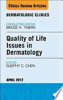 Quality Of Life Issues In Dermatology An Issue Of Dermatologic Clinics E Book