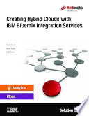 Creating Hybrid Clouds With Ibm Bluemix Integration Services