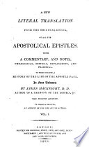 A New Literal Translation From The Original Greek Of All The Apostolical Epistles With A Commentary And Notes To Which Is Added A History Of The Life Of The Apostle Paul By James Macknight The Fourth Edition To Which Is Prefixed An Account Of The Life Of The Author