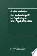 Der Selbstbegriff in Psychologie und Psychotherapie