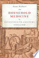 Household Medicine In Seventeenth Century England
