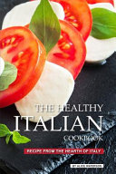 The Healthy Italian Cookbook
