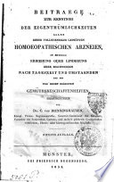 Beitraege zur Kenntniss der Eigenthumlichkeiten aller bisher vollstaendiger gepruften homoeopathischen Arzneien in Betreff Erhoehung oder Linderung ihrer Beschwerden ...