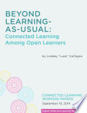 Beyond Learning As Usual