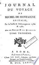 Journal du voyage de Michel de Montaigne en Italie  par la Suisse   l Allemagne en 1580   1581