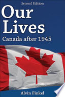 Our Lives: Canada After 1945