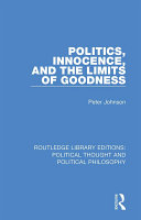 Politics, Innocence, and the Limits of Goodness Book