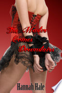 The Master Comes Downstairs (Domination and Submission Vampire Erotica)