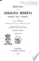 Manuale di geografia moderna matematica  fisica e descrittiva di G  L  Bevan