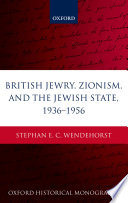 British Jewry Zionism And The Jewish State 1936 1956