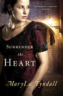 Surrender the Heart Through The Eyes Of Marianne Denton