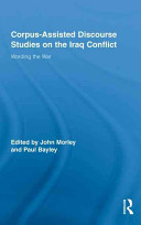 Corpus assisted Discourse Studies on the Iraq Conflict