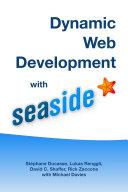 Dynamic Web Development with Seaside