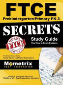 Ftce Prekindergarten Primary Pk 3 Secrets Study Guide  Ftce Test Review for the Florida Teacher Certification Examinations