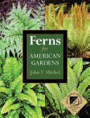 Ferns for American Gardens In Gardens Offers Information On More Than Four