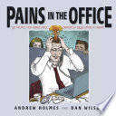 Pains in the Office Office All Day? Meetings Deadlines Colleagues