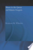 Moses in the Qur an and Islamic Exegesis