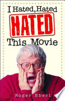 Ebook I Hated, Hated, Hated This Movie Epub Roger Ebert Apps Read Mobile