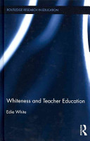 Whiteness and Teacher Education