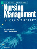 Study Guide to Accompany Cleveland s Nursing Management in Drug Therapy