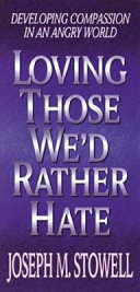 Loving Those We d Rather Hate