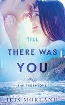 Till There Was You (Love Everlasting) (The Thorntons Book 6) Pdf/ePub eBook