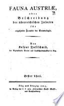 Fauna Austriæ, oder Beschreibung der österreichischen Insecten für angehende Freunde der Entomologie