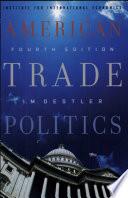 American Trade Politics  4th Edition