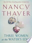 Three Women at the Water s Edge Book PDF