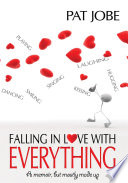 Falling in Love with Everything