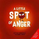 A Little Spot Of Anger
