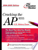 Cracking the AP U S  History Exam  2004 2005 Edition