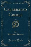 Celebrated Crimes  Vol  1  Classic Reprint