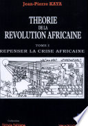 Th  orie de la r  volution africaine  Repenser la crise africaine