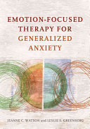 Emotion Focused Therapy For Generalized Anziety